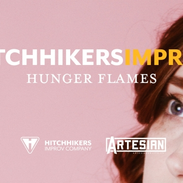 Hitchhikers Improv: Hunger Flames