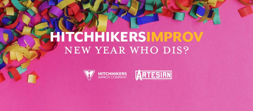 Hitchhikers Improv: New Year Who Dis?