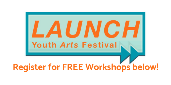 LAUNCH Youth Arts Festival