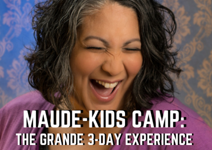 Maude-Kids Camp: The Grande 3-Day Experience