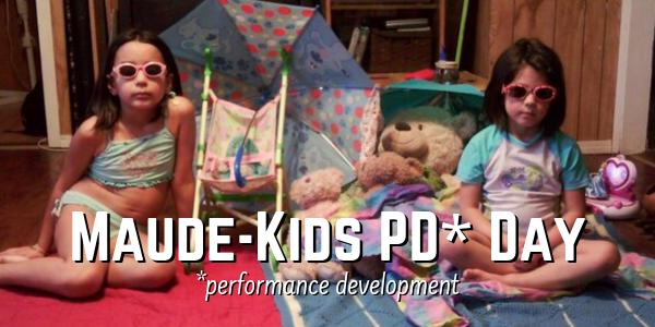 Maude-Kids PD (Performance Development) Day, October 4th